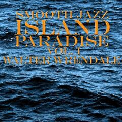 Smooth Jazz Island Paradise (Volume One)