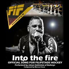 Into the Fire (Official Song for Filipstad Hockey)