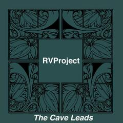 The Cave Leads / Unstructure