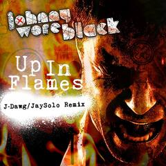 Up in Flames (J-Dawg/JaySolo Remix)