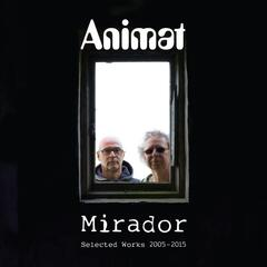 Mirador: Selected Works 2005-2015