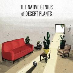 The Native Genius of Desert Plants