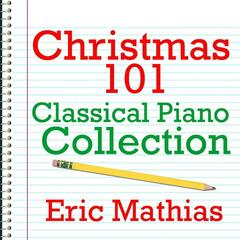 Christmas 101 - Classical Piano Collection