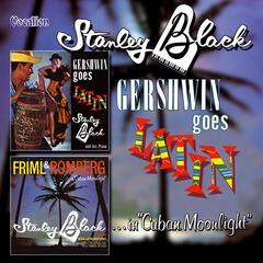 Gershwin Goes Latin & Friml and Romberg in Cuban Moonlight