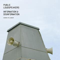 Information & Disinformation for Public Loudspeakers