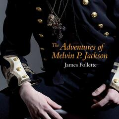 The Adventures of Melvin P. Jackson