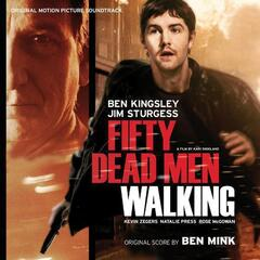 Fifty Dead Men Walking (Original Motion Picture Soundtrack)
