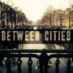 Between Cities