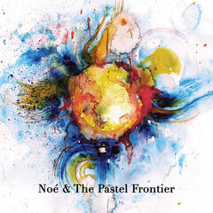 Noé and The Pastel Frontier EP