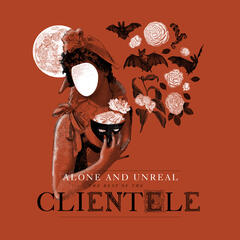 Alone and Unreal: The Best of the Clientele (Deluxe Version)