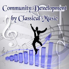 Community Development by Classical Music - Social Development with Instrumentalist, Awareness, High Culture, Be Aware What You Listen, Personal Development with Famous Composers