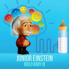 Junior Einstein - Get Smarter with Baby Music, Build Baby IQ, Cognitive Development, Easy Listening for Children, All Kids Revolution, Background Piano