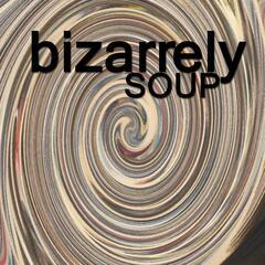Bizarrely Soup