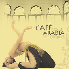 Cafe Arabia, Vol. 2 (Impressions from the Native Dancer) [Compiled by Indian Merchant]