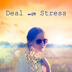 Deal with Stress – Relaxing and Soothing Nature Sounds to Manage Stress and Relax, Calm Mind, Yoga, Pilates, Reiki