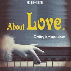 About Love... (Relax Piano)