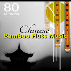 80 Minutes Chinese Bamboo Flute Music – Music for Reiki, Massage, Spa, Relaxation, New Age & Yoga