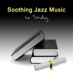 Soothing Jazz Music to Study – Gentle Smooth Jazz Music to Improve Concentration, Exam Study, Better Learning Skills, Memory Practice Background Music