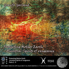 Protecting Mother Earth - Ancestral Spirits of vengeance