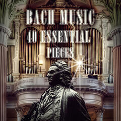Bach Organ Music 40 Essential Pieces – Bach Classical Music Masterpieces, Timeless Organ Music, Famous Organ Music, Organ Wedding Music, Great Organ Works