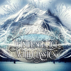 Winter Solstice with Classics – Music to Inspire, Instrumental Music Ambient, Mood & Chamber Music with Classic Style, Serenity, Restful of Classical Music