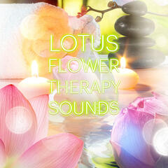 Lotus Flower - Massage Therapy Sounds, Music for Healing Through Sound and Touch, Serenity Relaxing Spa
