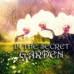 In the Secret Garden – Positive for the Day with Emotional Music, Good Time with New Age, Relaxing Spa Background Music