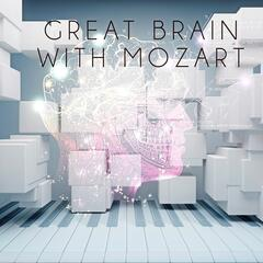 The Great Brain with Mozart - Easy Study with Famous Composer, Exam Study Music to Increase Brain Power, Study Skills with Mozart, Concentration & Focus on Learning, Creative Thinking with Classics