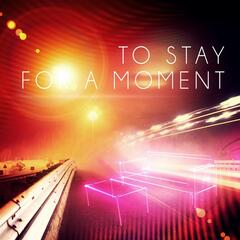 To Stay for a Moment – Beautiful Moments, Classic Style for Daily Reflections, Well Being with Classics, Positive Thinking, Calming Music for Restful