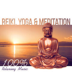 Reiki, Yoga & Meditation: 100% Relaxing Music, Healing Zen Sounds for Wellness Spa, Nature Music Therapy, Tranquility and Harmony