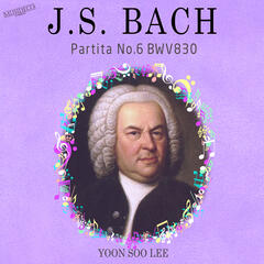 Bach: Partita No. 6 in E Minor, BWV 830