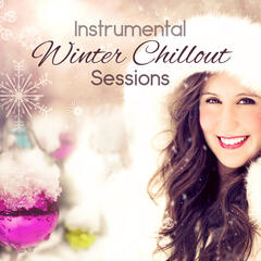 Instrumental Winter Chillout Sessions: Magic Holiday Wishes, Soundscapes, Inspirational Music for Winter Break, Special Time to Relax