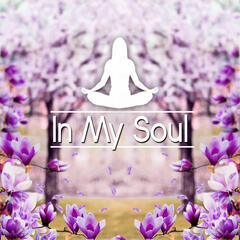 In My Soul - Buddha Spirit, Groove, Chill Sessions, Buddha Spritz, Musica Chill Out, Just Relax