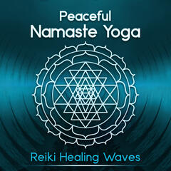 Peaceful Namaste Yoga - Reiki Healing Waves & 50 Zen Buddha Indian Meditation Music for Awakening