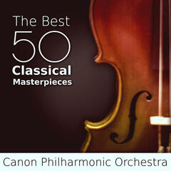 The Best 50 Classical Masterpieces: Essential Collection