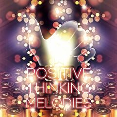 Positive Thinking Melodies - Inspiring Music for Self Confidence and Self Improvement, Nature Sounds for Relaxation, Inner Peace and Stress Relief