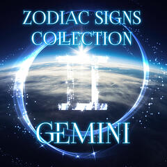 Zodiac Signs Collection Gemini - New Age Music for Relaxation & Meditation, Life Balance and Harmony, Astrology, Numerology & Horoscope