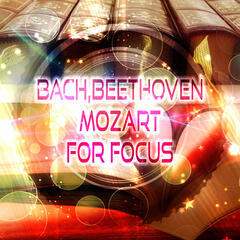 Bach, Beethoven, Mozart for Focus – Exam Study Music, Concentration and Mind Power, Study Music Collection, Music to Increase Brain Power, Meditation & Effective Learning, Relaxing Piano
