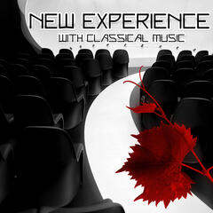 New Experience with Classical Music – The Perfect Start to Your Collection, Brilliant Classics for Everyone, Piano Background Music, Solo Piano, Calming Music for Good Day, Positive & Vital Energy
