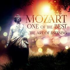 Mozart: One of the Best – The Art of Listening, Essential Pieces of Mozart, Timeless Music for Connoisseur, Supreme Master Classics, Great Music