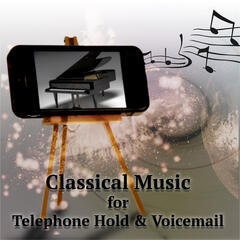 Classical Music 4 Telephone Hold & Voicemail – Mood Music for Telephone Message System, Music for Answering Machine, Background Instrumental Music, Easy Listening Music in Headphone