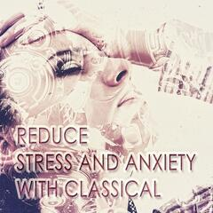 Reduce Stress and Anxiety with Classical – Calm Music, Anti Stress Therapy, Soothe my Soul, Easy Going
