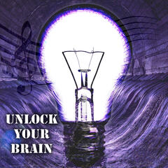 Unlock Your Brain – Bach, Mozart, Beethoven, Classical Music for Increase Brain Power, Creative Thinking, Greatest Classic Tracks for Inspiration, Memory Improvement