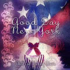 Good Day New York - Enjoy Your Day with Nature Sounds, Chill Out Walking Music, New Age Wanderer, Relaxation Music on Everyday, Piano Sounds & Flute Melodies
