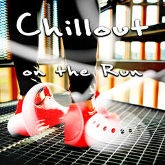 Chillout on the Run - Best Music for Exercise, Jogging and Fitness Music, Running Music and Workout Music for Weight Loss, Stretching, Nordic Walking, Aqua Aerobics, Spinning