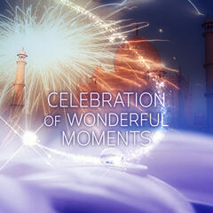 Celebration of Wonderful Moments – Supreme Collection for Everyone, Background Instrumental Music, Have a Nice Day with Timeless Music, Classical Music for Beautiful Moments, Great Time with Classics