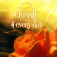 Classics 4 Every Day – The Best Famous Composers, Magnetic Moment with Schubert, Chill Out Music for Restful, Daily Reflections with Bach, Relaxing Piano Chopin