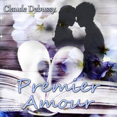 Premier Amour - Claude Debussy – Mémoire, Dilection, Premier Baiser à Musique Classique, Confiance, Debussy