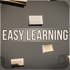 Easy Learning - Music for Your Brain Power, New Age Natural Sounds, Meditation and Focus on Learning