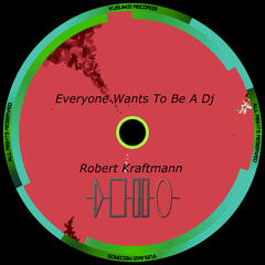 Everyone Wants to Be Dj